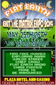 Flat Earth: Exit the Matrix Expo, Las Vegas, NV, May, 2019 @ Plaza Hotel & Casino