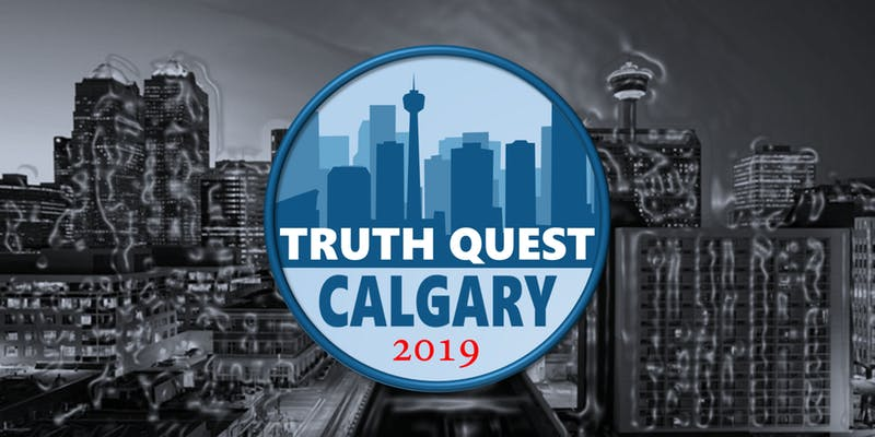 Truth Quest Calgary, MAY 17-18, 2019